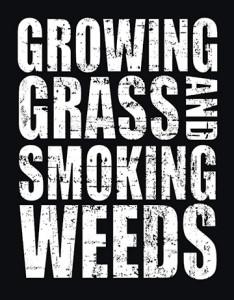 Growing Grass and Smoking Weeds